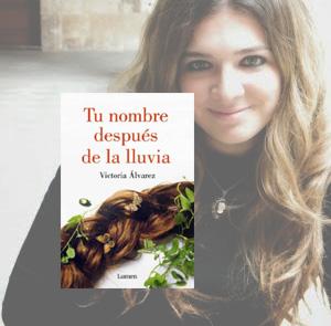 Tu nombre después de la lluvia, Victoria Álvarez