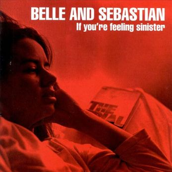 Belle and Sebastian - If You Are Feeling Sinister