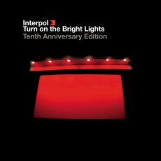 interpol_turn_on_the_bright_lights_10th