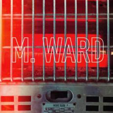M Ward - More Rain